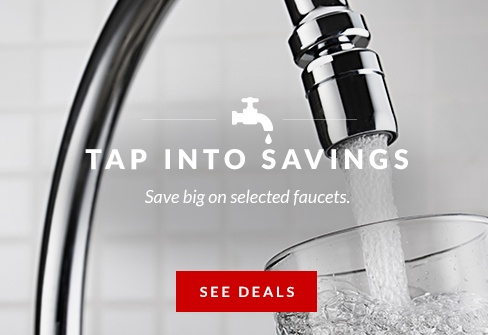 SAVE on selected faucets
