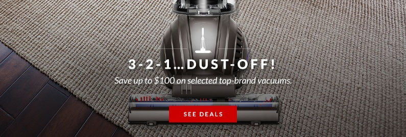 Save up to $100 on selected top-brand vacuums