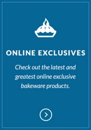 Check out our new online exclusive bakeware