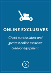 Check out the latest and greatest online exclusive outdoor power equipment.