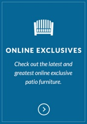 Check out our new online exclusive patio furniture