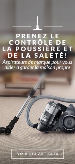 Aspirateurs de marque pour vous aider à garder la maison propre
