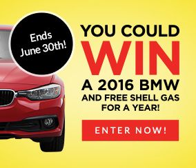 You could WIN a 2016 BMW and free Shell Gas for a Year.