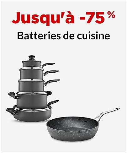 Jusqu'à -75% Batteries de cuisine