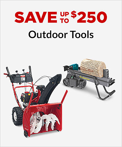 Save up to $250 Outdoor Tools
