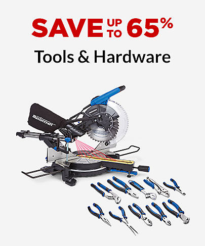 Save up to 65% Tools & Hardware