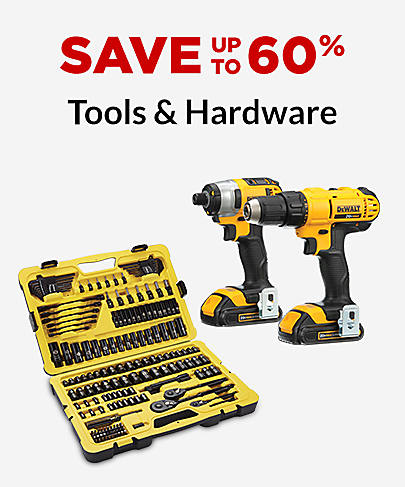 Save up to 60% Tools & Hardware