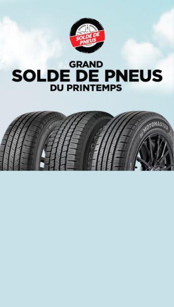 LE PLUS GRAND SOLDE DE PNEUS  JUSQU'À 25 % DE RABAIS SUR LES GRANDES MARQUES DE PNEUS! Choisissez parmi notre grande gamme de pneus de marques telles que Michelin, Goodyear et Motomaster.