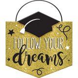 Follow Your Dreams Graduation Sign