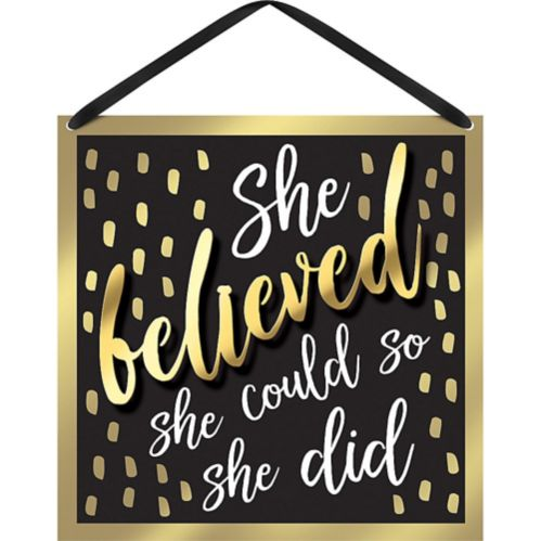 She Believed Sign