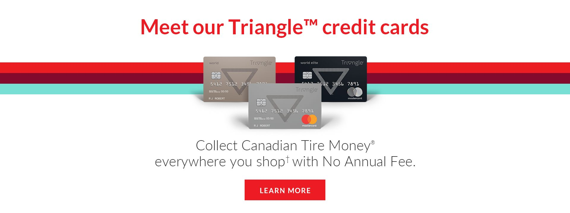 Meet Our Triangle Credit Cards - Learn More