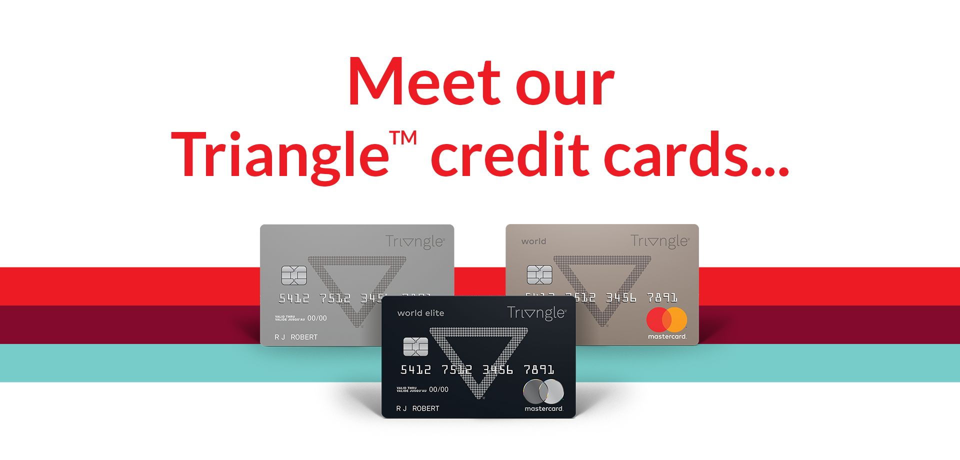 Meet our triangle credit cards