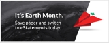 Earth Month - Save Paper and Switch to eStatements Today