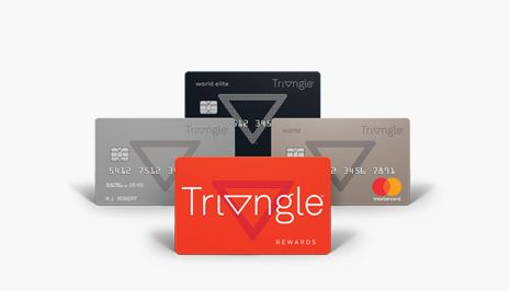 TRIANGLE REWARDS The rewards program that lets you earn at some of your favourite places. LEARN MORE