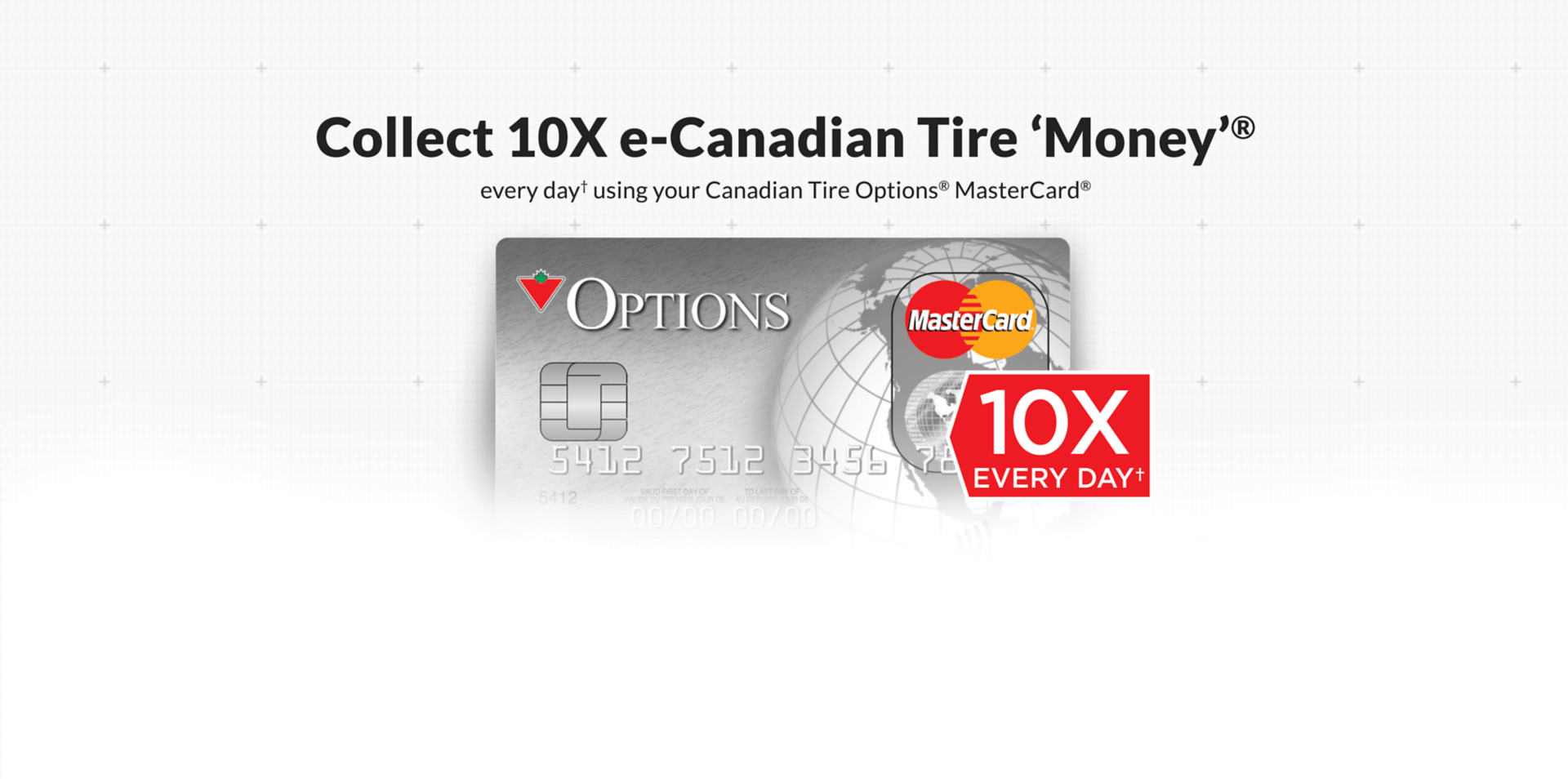 Collect 10X e-Canadian Tire 'Money' Every day using your Options MasterCard